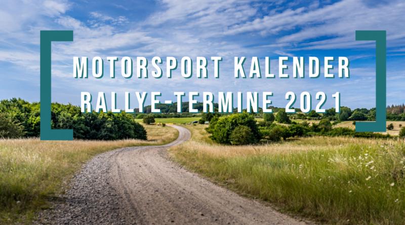 Motorsport Kalender Rallye-Termine 2021